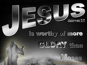 Hebrews 3:3 Jesus More Worthy Of More As Builder Of House Honour Than Moses (black)